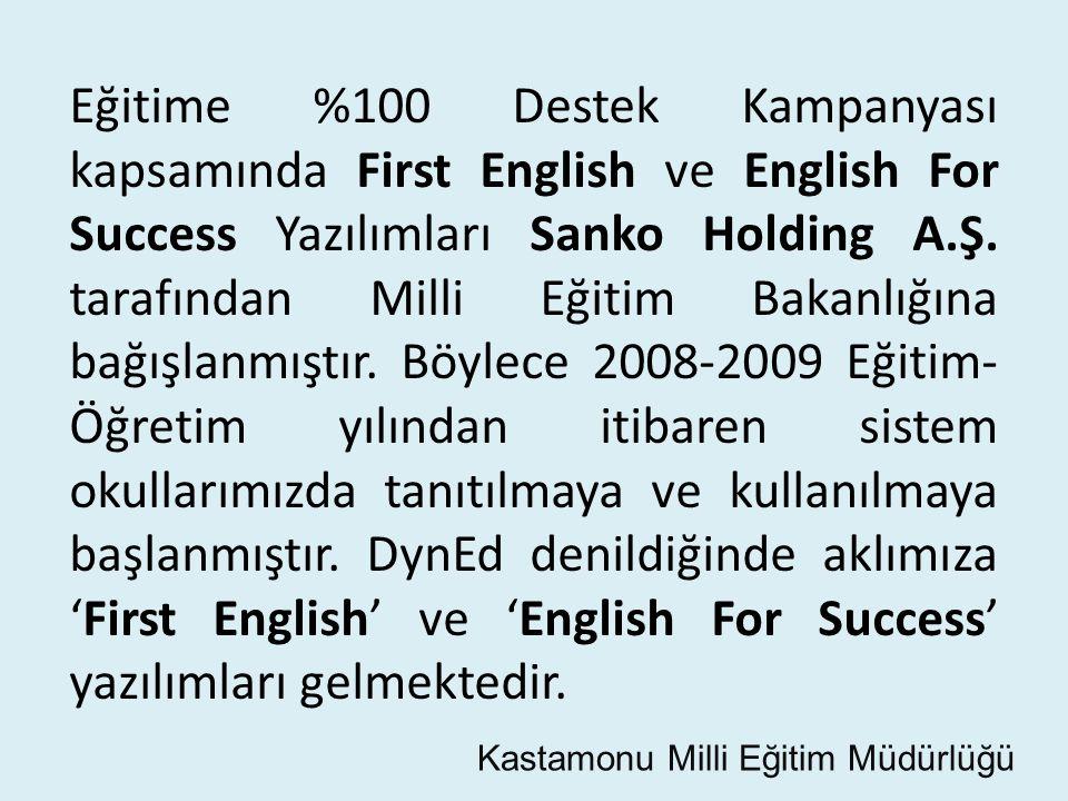 Eğitime %100 Destek Kampanyası kapsamında First English ve English For Success Yazılımları Sanko Holding A.Ş. tarafından Milli Eğitim Bakanlığına bağı