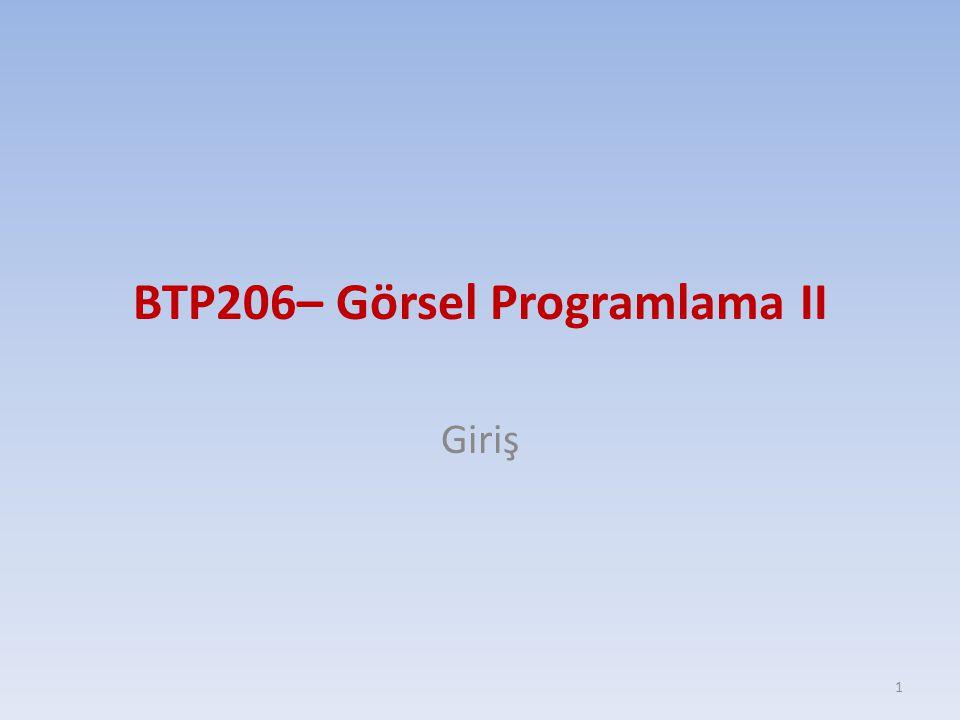BTP206– Görsel Programlama II Giriş 1