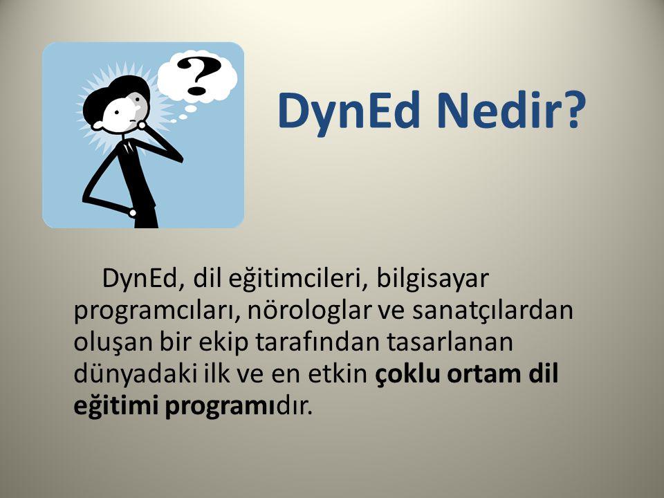 DynEd Nedir? DynEd, dil eğitimcileri, bilgisayar programcıları, nörologlar ve sanatçılardan oluşan bir ekip tarafından tasarlanan dünyadaki ilk ve en