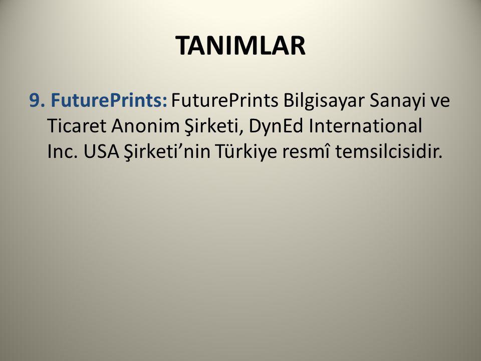 TANIMLAR 9. FuturePrints: FuturePrints Bilgisayar Sanayi ve Ticaret Anonim Şirketi, DynEd International Inc. USA Şirketi'nin Türkiye resmî temsilcisid