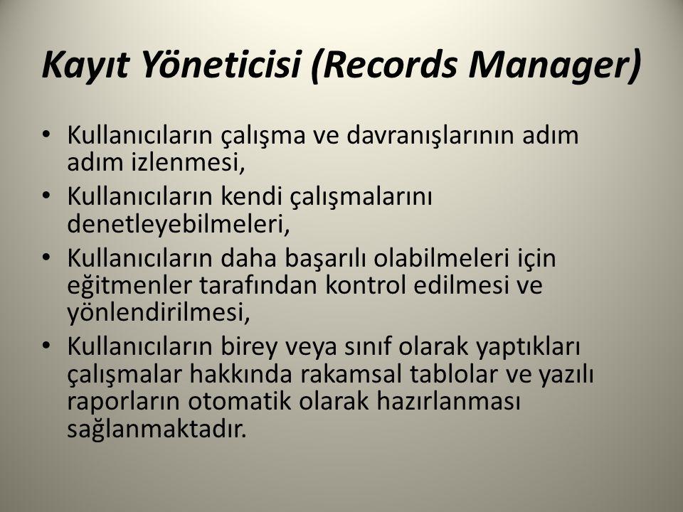 Kayıt Yöneticisi (Records Manager) Kullanıcıların çalışma ve davranışlarının adım adım izlenmesi, Kullanıcıların kendi çalışmalarını denetleyebilmeler