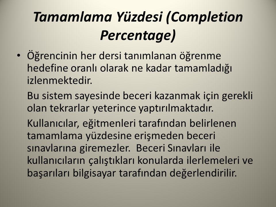 Tamamlama Yüzdesi (Completion Percentage) Öğrencinin her dersi tanımlanan öğrenme hedefine oranlı olarak ne kadar tamamladığı izlenmektedir. Bu sistem