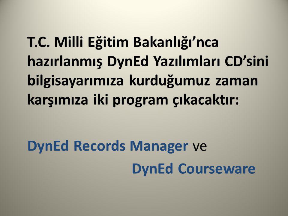 T.C. Milli Eğitim Bakanlığı'nca hazırlanmış DynEd Yazılımları CD'sini bilgisayarımıza kurduğumuz zaman karşımıza iki program çıkacaktır: DynEd Records