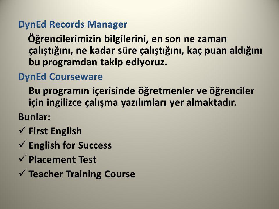 DynEd Records Manager Öğrencilerimizin bilgilerini, en son ne zaman çalıştığını, ne kadar süre çalıştığını, kaç puan aldığını bu programdan takip ediy