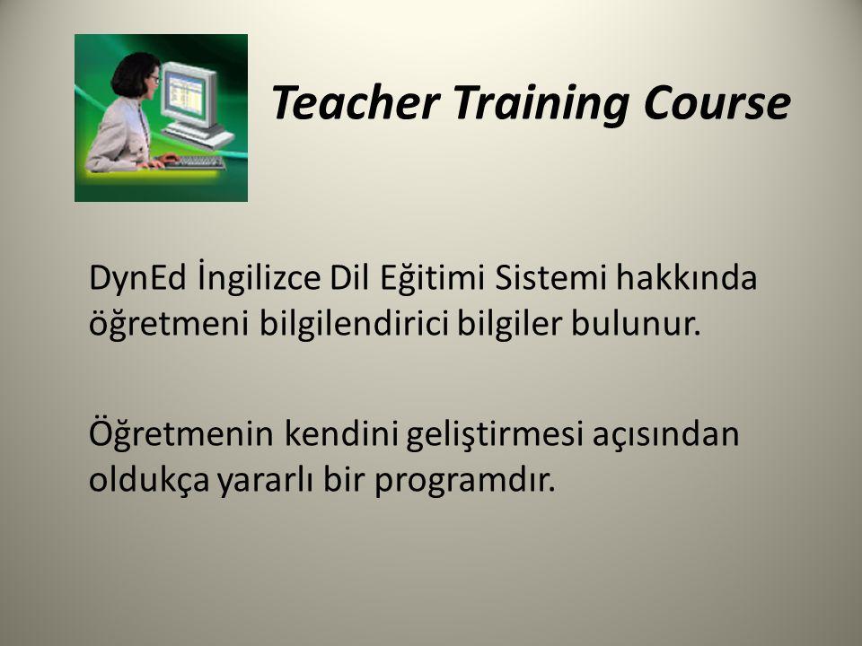 Teacher Training Course DynEd İngilizce Dil Eğitimi Sistemi hakkında öğretmeni bilgilendirici bilgiler bulunur. Öğretmenin kendini geliştirmesi açısın