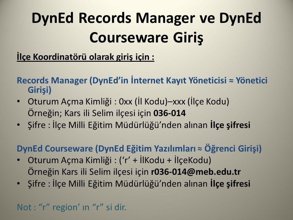 DynEd Records Manager ve DynEd Courseware Giriş İlçe Koordinatörü olarak giriş için : Records Manager (DynEd'in İnternet Kayıt Yöneticisi ≈ Yönetici G