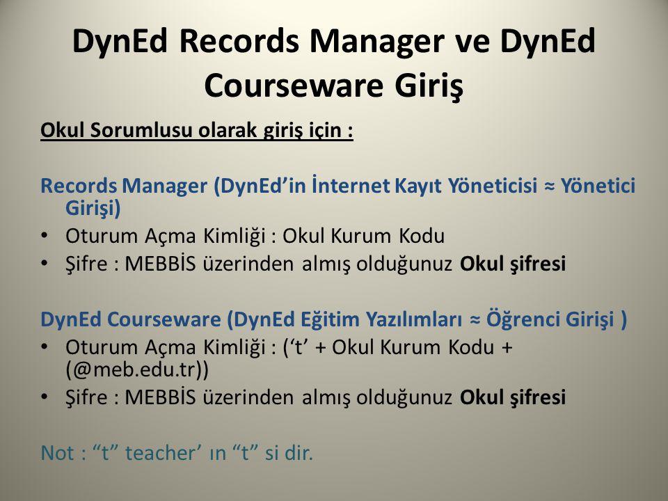 DynEd Records Manager ve DynEd Courseware Giriş Okul Sorumlusu olarak giriş için : Records Manager (DynEd'in İnternet Kayıt Yöneticisi ≈ Yönetici Giri