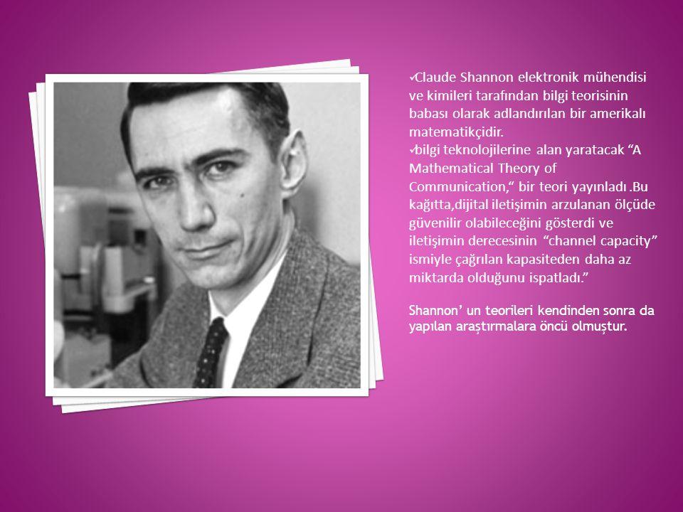 Claude Shannon elektronik mühendisi ve kimileri tarafından bilgi teorisinin babası olarak adlandırılan bir amerikalı matematikçidir. bilgi teknolojile
