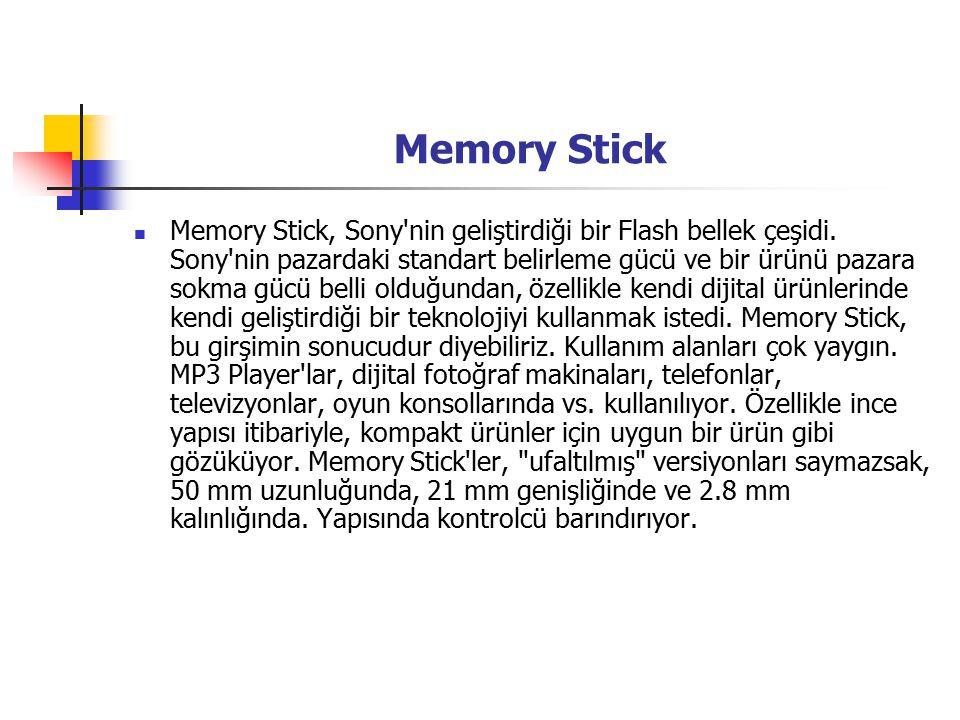 Memory Stick Memory Stick, Sony nin geliştirdiği bir Flash bellek çeşidi.