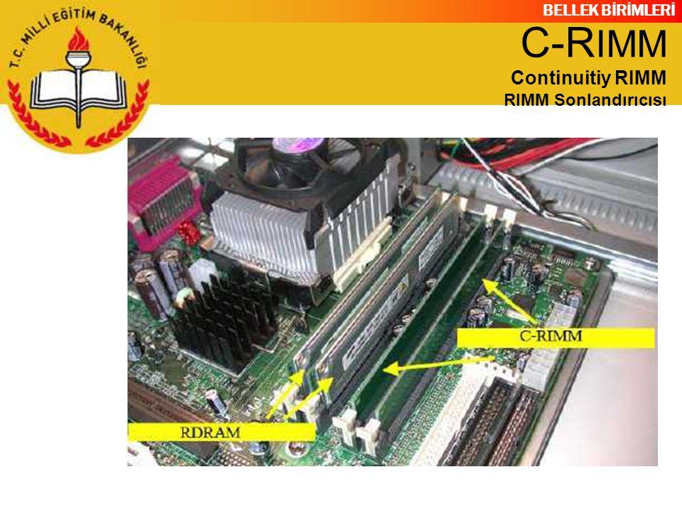 BELLEK BİRİMLERİ C-R IMM Continuitiy RIMM RIMM Sonlandırıcısı