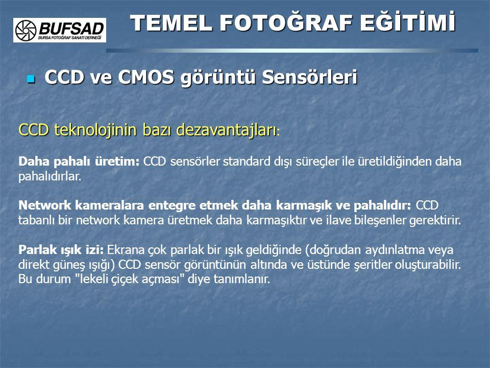 CCD ve CMOS görüntü Sensörleri CCD ve CMOS görüntü Sensörleri TEMEL FOTOĞRAF EĞİTİMİ CCD teknolojinin bazı dezavantajları CCD teknolojinin bazı dezava
