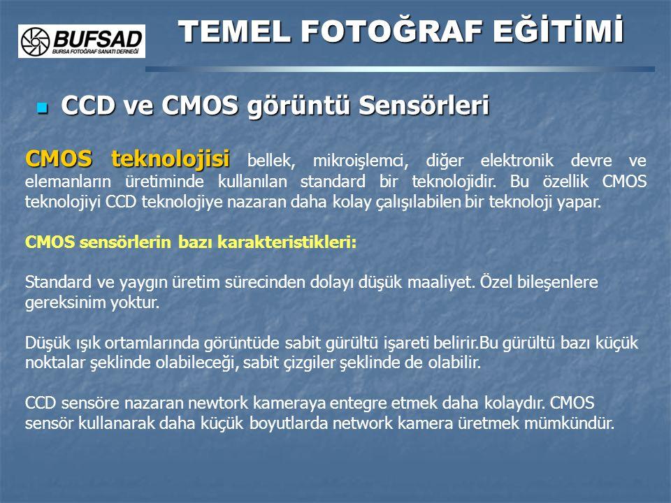 CCD ve CMOS görüntü Sensörleri CCD ve CMOS görüntü Sensörleri TEMEL FOTOĞRAF EĞİTİMİ CMOS teknolojisi CMOS teknolojisi bellek, mikroişlemci, diğer ele