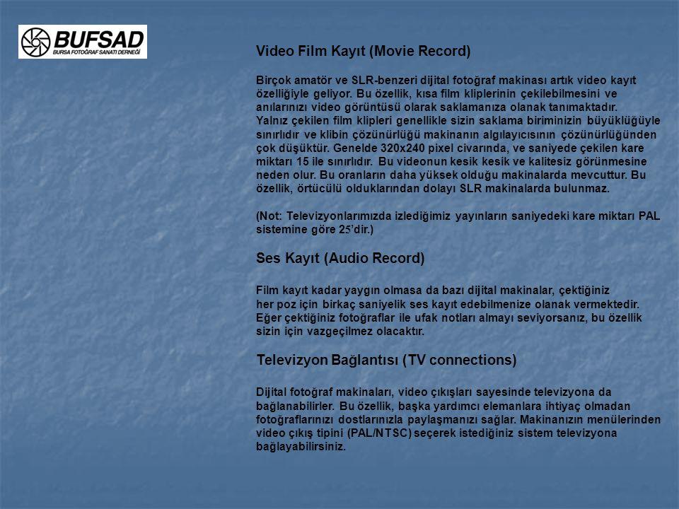 Video Film Kayıt (Movie Record) Birçok amatör ve SLR-benzeri dijital fotoğraf makinası artık video kayıt özelliğiyle geliyor. Bu özellik, kısa film kl