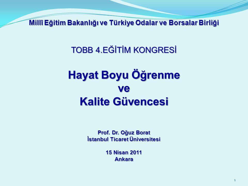 Millî Eğitim Bakanlığı ve Türkiye Odalar ve Borsalar Birliği TOBB 4.EĞİTİM KONGRESİ Hayat Boyu Öğrenme ve Kalite Güvencesi Prof.