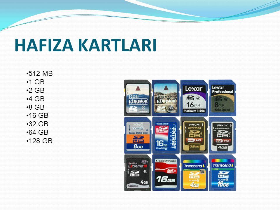 HAFIZA KARTLARI 512 MB 1 GB 2 GB 4 GB 8 GB 16 GB 32 GB 64 GB 128 GB