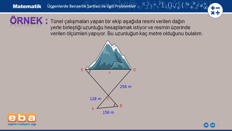 2 Tünel çalışmaları yapan bir ekip aşağıda resmi verilen dağın yerle birleştiği uzunluğu hesaplamak istiyor ve resmin üzerinde verilen ölçümleri yapıyor.