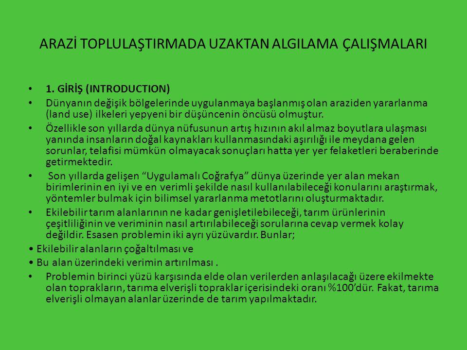ARAZİ TOPLULAŞTIRMADA UZAKTAN ALGILAMA ÇALIŞMALARI 1.