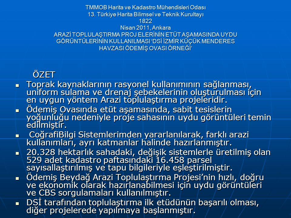 TMMOB Harita ve Kadastro Mühendisleri Odası 13. Türkiye Harita Bilimsel ve Teknik Kurultayı 1822 Nisan 2011, Ankara ARAZİ TOPLULAŞTIRMA PROJ ELERİNİN