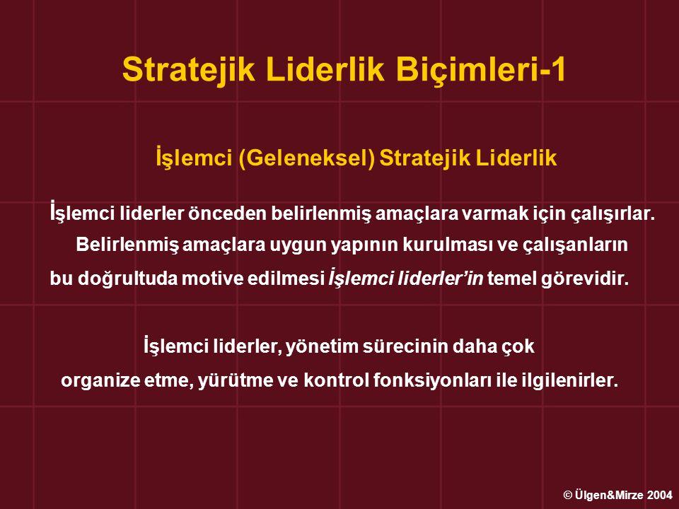 Stratejik Liderlik Biçimleri-1 İşlemci (Geleneksel) Stratejik Liderlik İ şlemci liderler önceden belirlenmiş amaçlara varmak için çalışırlar. Belirlen