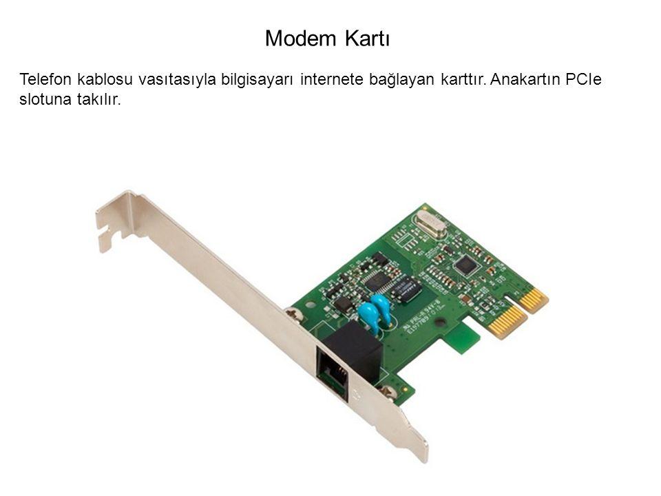 Telefon kablosu vasıtasıyla bilgisayarı internete bağlayan karttır. Anakartın PCIe slotuna takılır. Modem Kartı