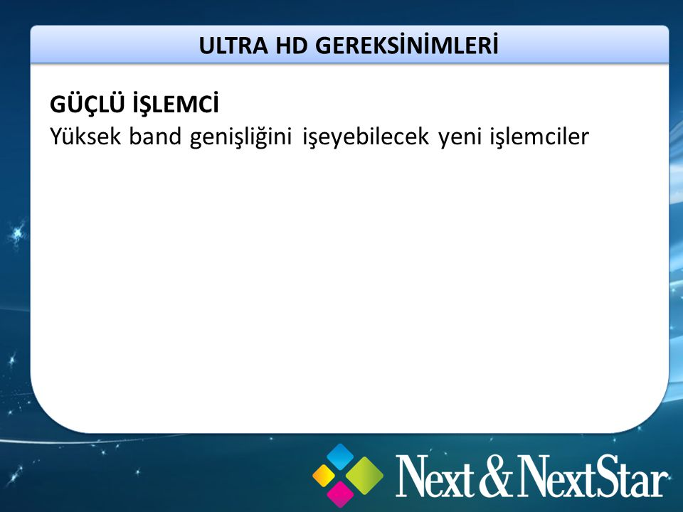 ULTRA HD GEREKSİNİMLERİ KAYNAKLAR Bluray, VOD, OTT, Broadcast (DVB, IP)