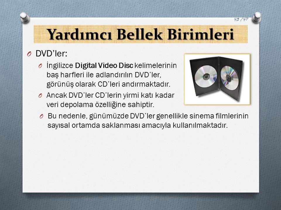 Yardımcı Bellek Birimleri O DVD'ler: O İngilizce Digital Video Disc kelimelerinin baş harfleri ile adlandırılın DVD'ler, görünüş olarak CD'leri andırm