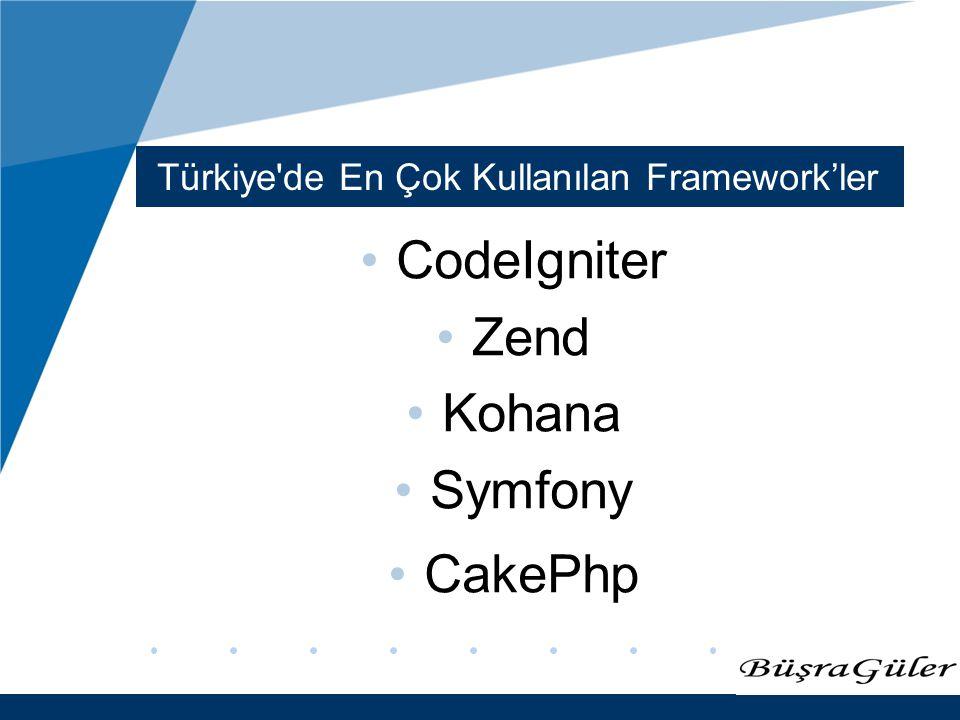 www.company.com Türkiye'de En Çok Kullanılan Framework'ler CodeIgniter Zend Kohana Symfony CakePhp