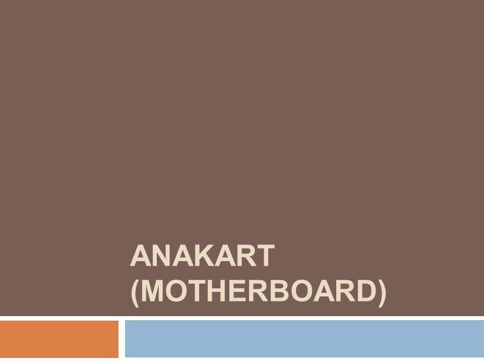 Anakart Çeşitleri  Anakart üreticilerinin uyması gereken bazı standartlar vardır.