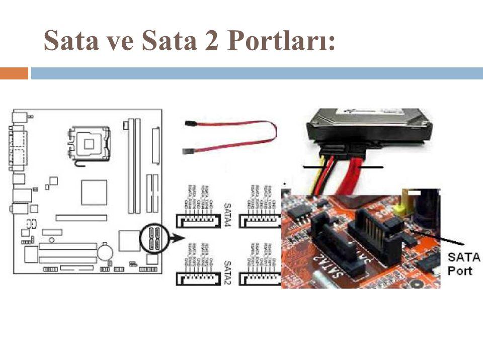 Sata ve Sata 2 Portları:
