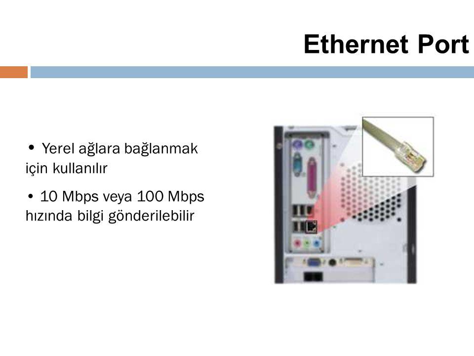 36 Ethernet Port Yerel ağlara bağlanmak için kullanılır 10 Mbps veya 100 Mbps hızında bilgi gönderilebilir