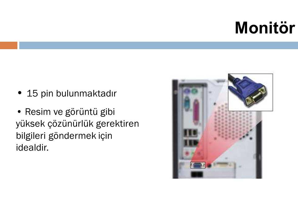 38 Monitör 15 pin bulunmaktadır Resim ve görüntü gibi yüksek çözünürlük gerektiren bilgileri göndermek için idealdir.