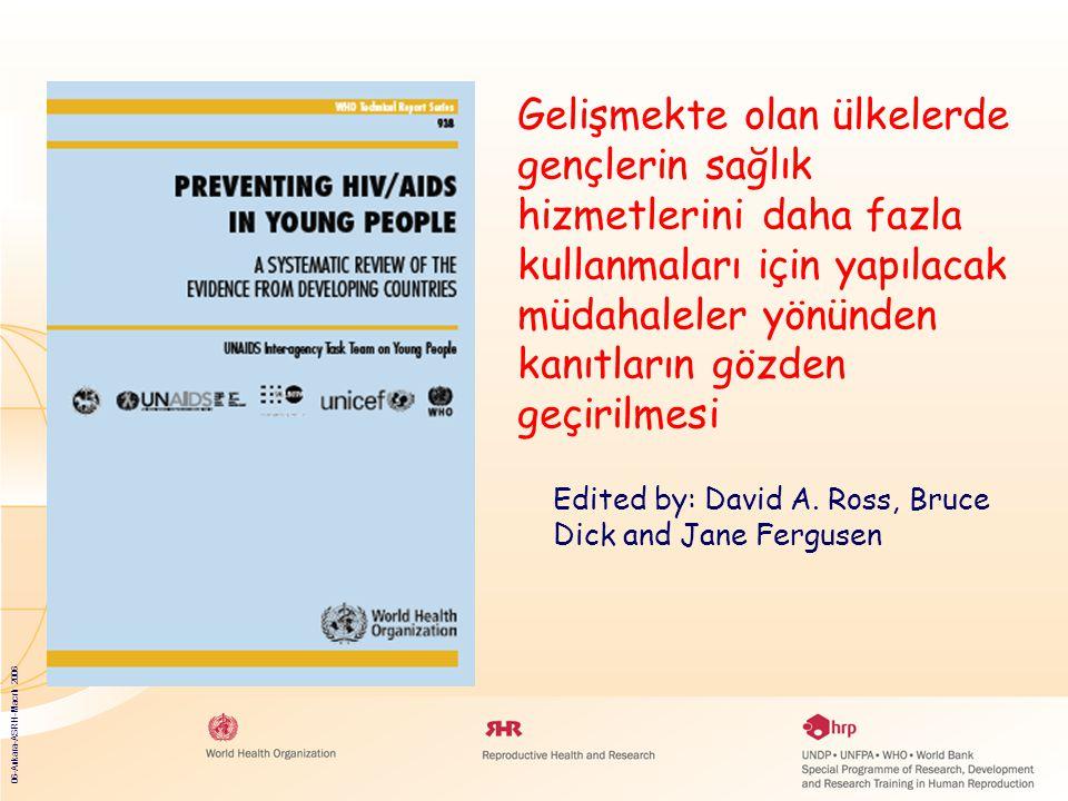 06-Ankara-ASRH-Macrh 2006 Gelişmekte olan ülkelerde gençlerin sağlık hizmetlerini daha fazla kullanmaları için yapılacak müdahaleler yönünden kanıtların gözden geçirilmesi Edited by: David A.