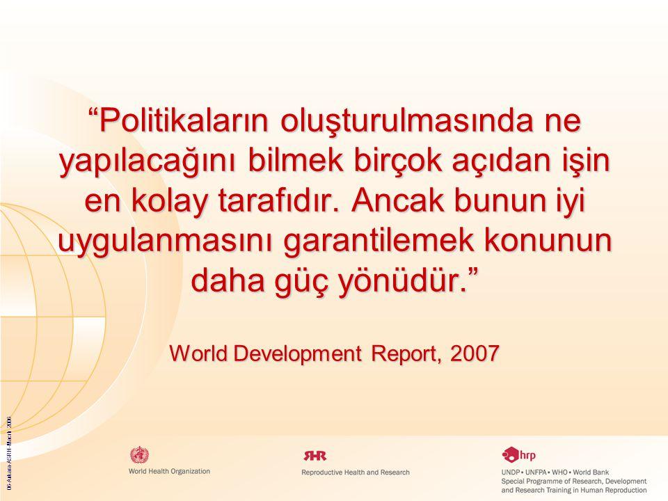 06-Ankara-ASRH-Macrh 2006 Politikaların oluşturulmasında ne yapılacağını bilmek birçok açıdan işin en kolay tarafıdır.