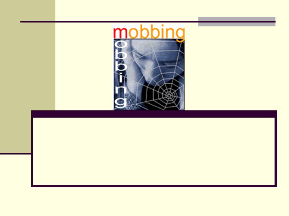 Mobbingcinin karakterinde yanlışları üzerinde düşünmek yoktur.