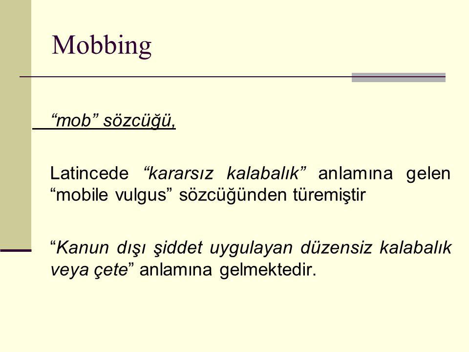"""""""mob"""" sözcüğü, Latincede """"kararsız kalabalık"""" anlamına gelen """"mobile vulgus"""" sözcüğünden türemiştir """"Kanun dışı şiddet uygulayan düzensiz kalabalık ve"""
