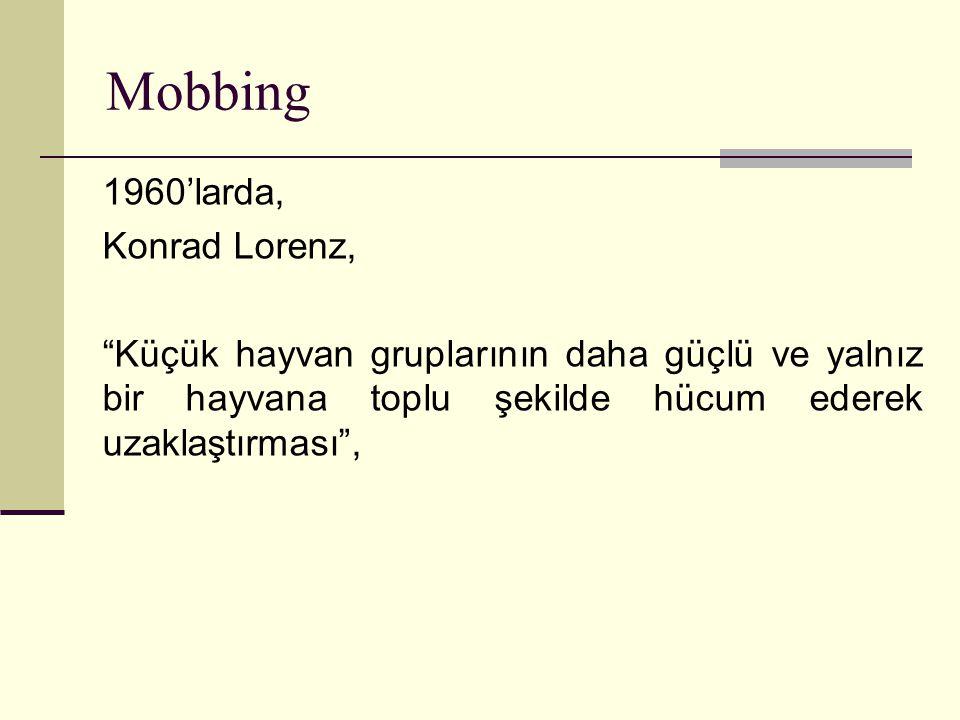 Mobbingin Aktörleri-Mobbingciler Antipatik kişiliklidirler: Aşırı denetleyici, korkak ve sinirli bir yapıya sahiptirler.