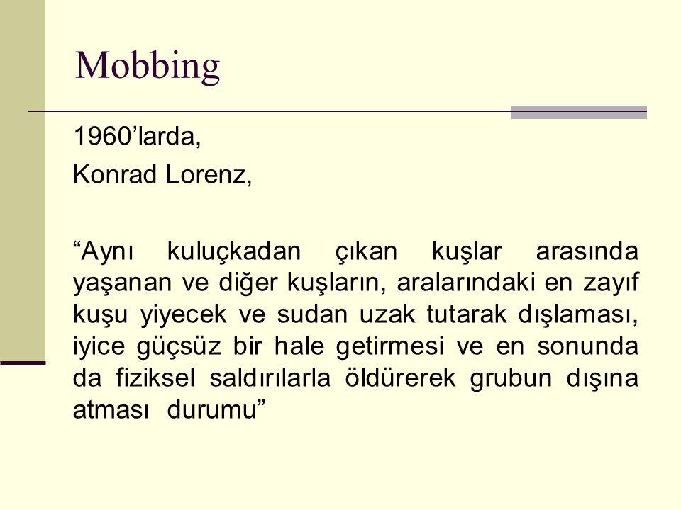 Mobbing mağduru çoğu zaman,bir başka kişinin kendisiyle acımasız, haksız ve çoğu zaman da ahlaka sığmayan tarzda oynadığının farkında değildir.