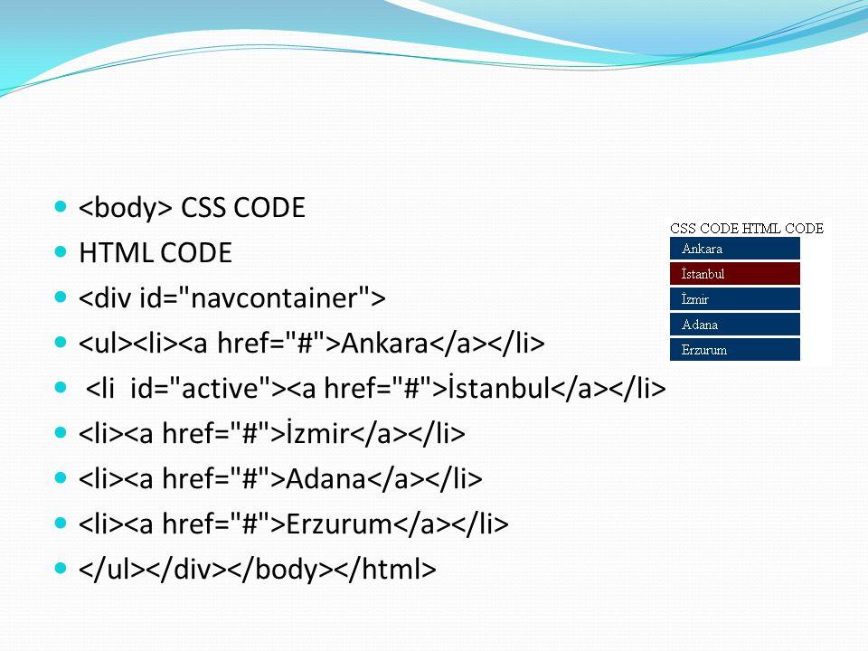 CSS CODE HTML CODE Ankara İstanbul İzmir Adana Erzurum