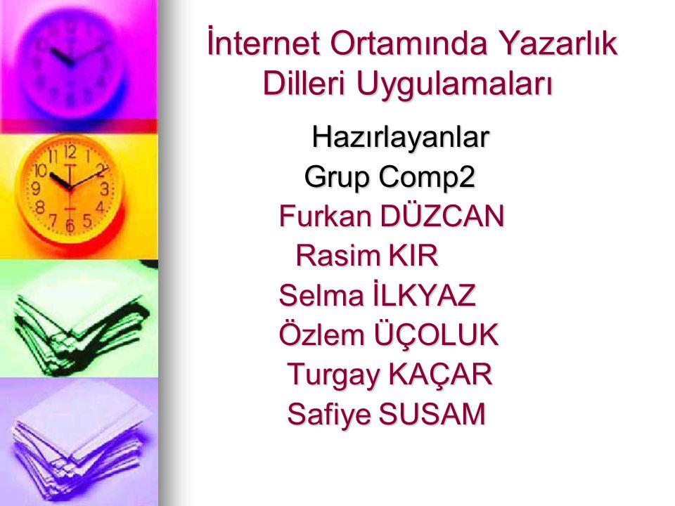 İnternet Ortamında Yazarlık Dilleri Uygulamaları İnternet Ortamında Yazarlık Dilleri Uygulamaları Hazırlayanlar Hazırlayanlar Grup Comp2 Grup Comp2 Fu