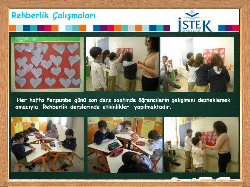 Rehberlik Çalışmaları Her hafta Perşembe günü son ders saatinde öğrencilerin gelişimini desteklemek amacıyla Rehberlik derslerinde etkinlikler yapılma