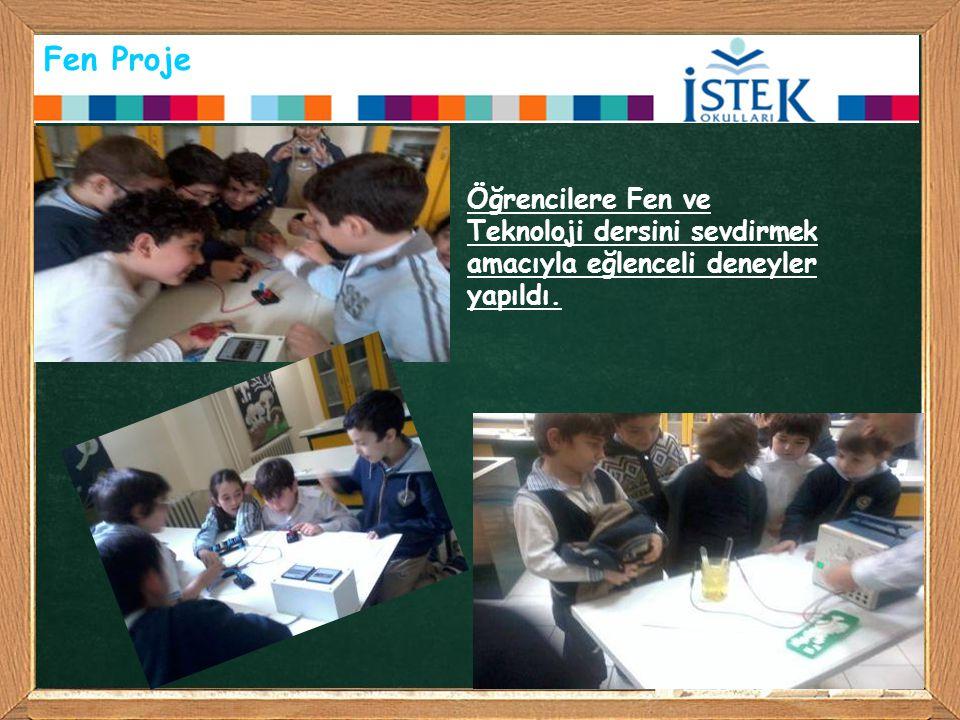 Fen Proje Öğrencilere Fen ve Teknoloji dersini sevdirmek amacıyla eğlenceli deneyler yapıldı.