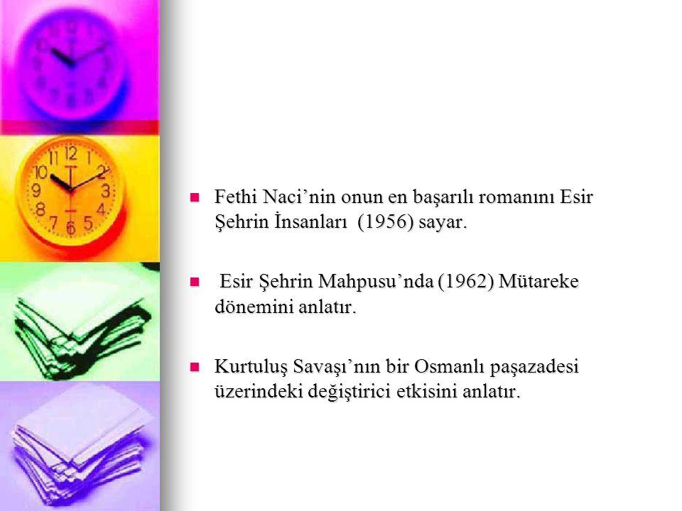 Yorgun Savaşçı' da (1965) İttihatçılarla milli mücadele yanlısı güçler arasındaki çatışmayı; Yorgun Savaşçı' da (1965) İttihatçılarla milli mücadele yanlısı güçler arasındaki çatışmayı; Kurt Kanunu'nda (1969) İzmir Suikastı'nı; Kurt Kanunu'nda (1969) İzmir Suikastı'nı; Yol Ayrımı'nda (1971) Serbest Fırka olayını anlattı.