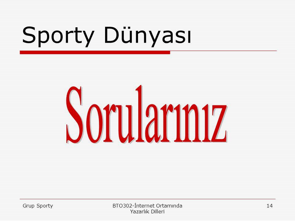 Grup SportyBTO302-İnternet Ortamında Yazarlık Dilleri 14 Sporty Dünyası