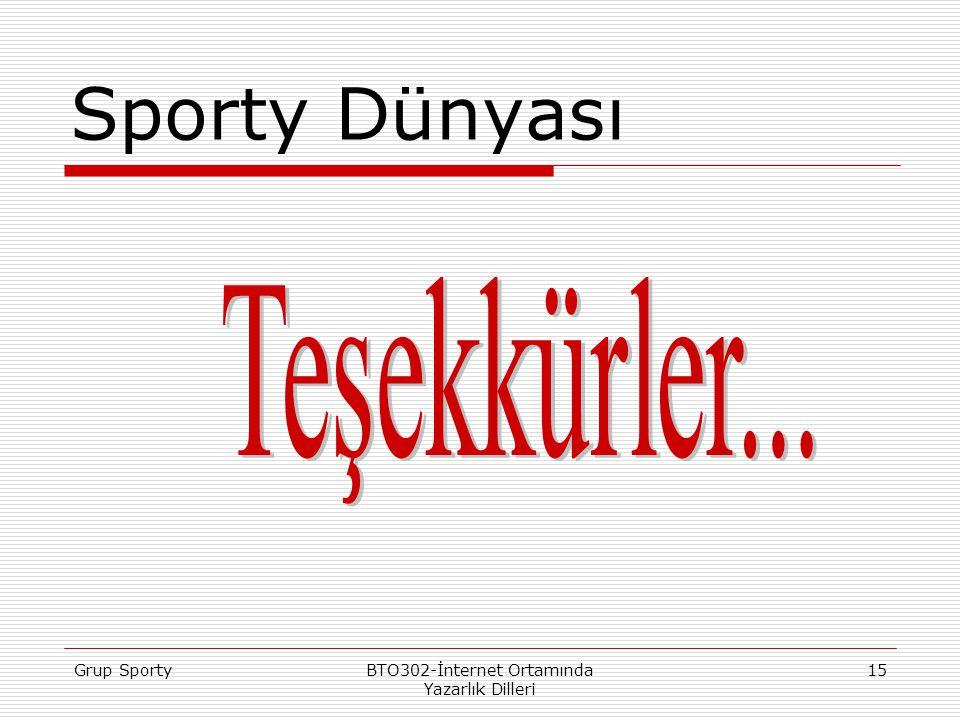 Grup SportyBTO302-İnternet Ortamında Yazarlık Dilleri 15 Sporty Dünyası