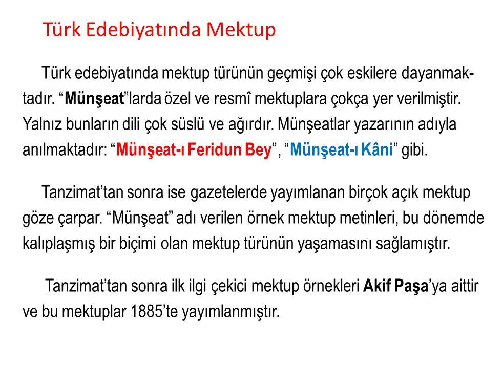 Türk Edebiyatında Mektup Türk edebiyatında mektup türünün geçmişi çok eskilere dayanmak- tadır.