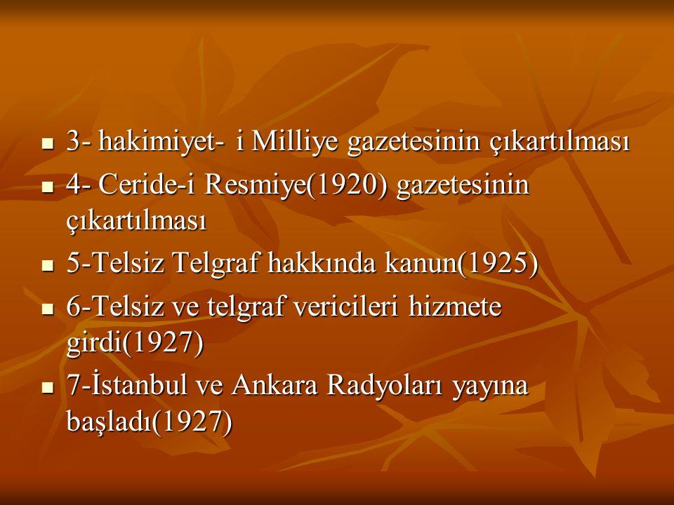 ATATÜRK VE İLETİŞİM Atatürk milli mücadele yıllarında halkı bilinçlendirmek amacıyla iletişime büyük önem vermiştir. Atatürk milli mücadele yıllarında