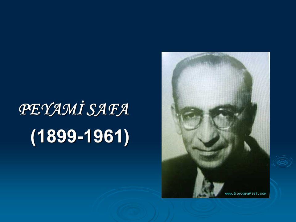 PEYAMİ SAFA (1899-1961) (1899-1961)