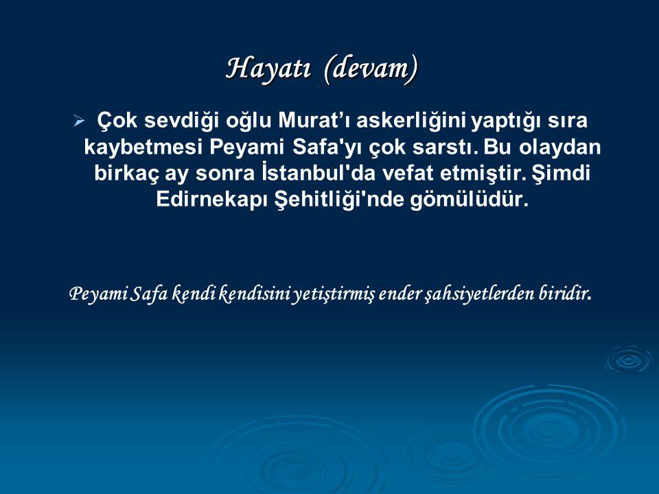   Çok sevdiği oğlu Murat'ı askerliğini yaptığı sıra kaybetmesi Peyami Safa'yı çok sarstı. Bu olaydan birkaç ay sonra İstanbul'da vefat etmiştir. Şim