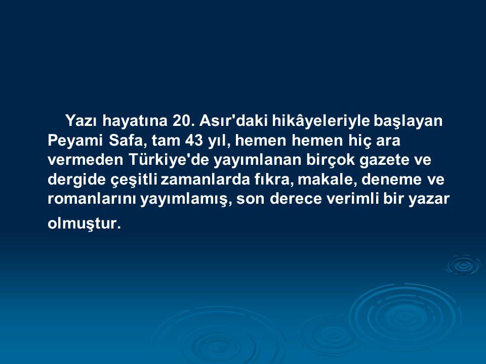 Yazı hayatına 20. Asır'daki hikâyeleriyle başlayan Peyami Safa, tam 43 yıl, hemen hemen hiç ara vermeden Türkiye'de yayımlanan birçok gazete ve dergid