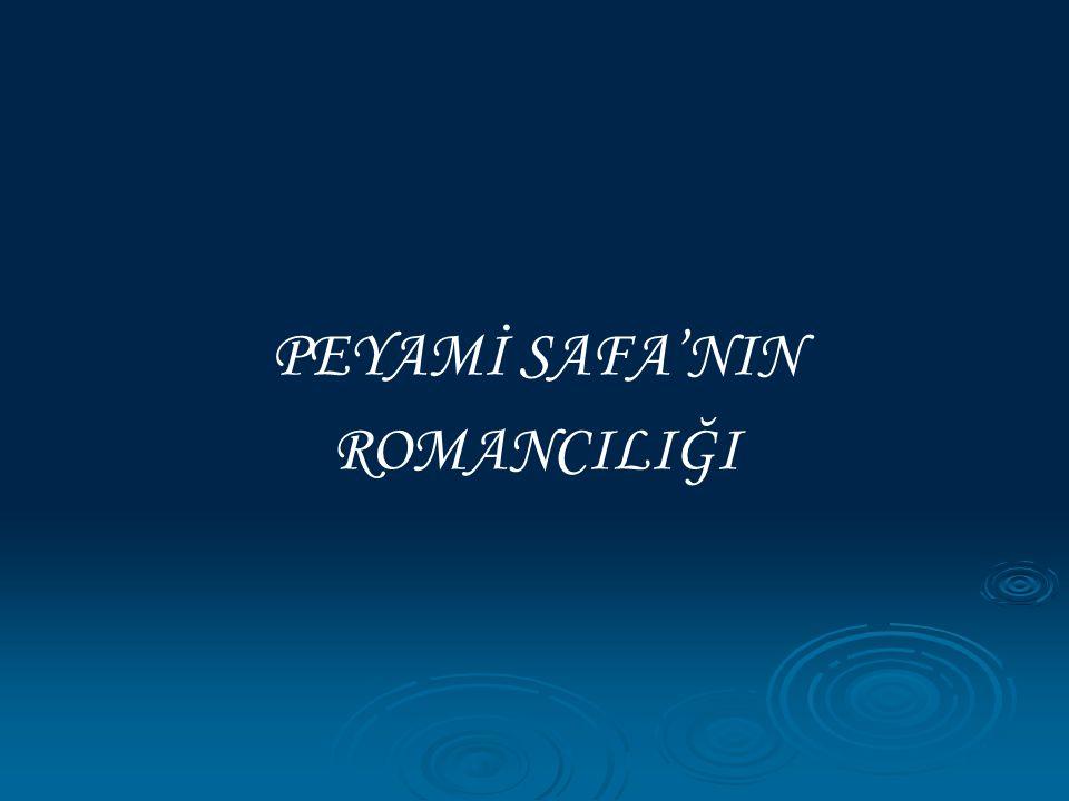 PEYAMİ SAFA'NIN ROMANCILIĞI